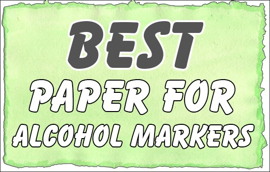 Best Paper For Alcohol Markers