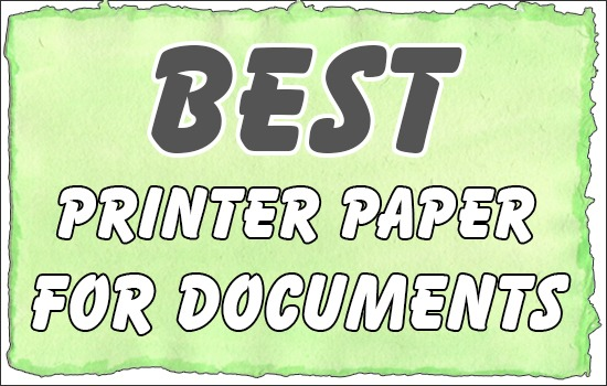 Best Printer Paper For Documents