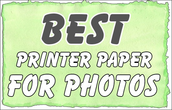 Best Printer Paper For Photos